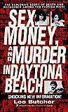 Sex, Money and Murder in Daytona Beach (True Crime) Lee Butcher