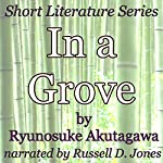 In a Grove: Short Literature Series | Ryunosuke Akutagawa