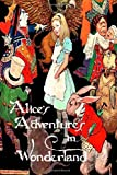 Lewis Carroll Alice's Adventures in Wonderland (Illustrated)