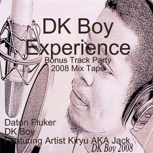 Dk Boy Experience [Explicit]