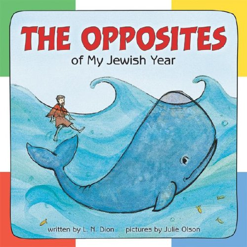 The Opposites Of My Jewish Year (General Jewish Interest)
