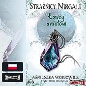 Łowcy aniolów (Strażnicy Nirgali 2) | Agnieszka Wojdowicz