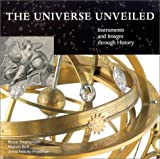 img - for The Universe Unveiled: Instruments and Images Through History book / textbook / text book