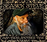 Seasick  Steve - Man From Another Time