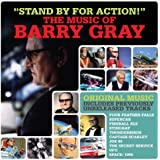 Stand By for Action! - The Music of Barry Gray
