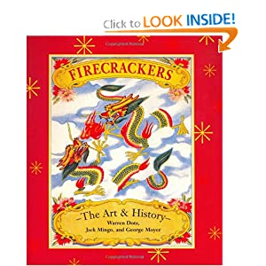 Firecrackers: The Art and History Warren Dotz, Jack Mingo and George Moyer