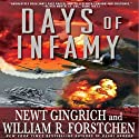 Days of Infamy (       UNABRIDGED) by Newt Gingrich, William R. Forstchen Narrated by William Dufris