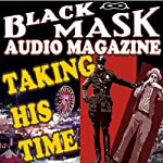 Taking His Time: A Classic Hard-Boiled Tale from the Original Black Mask | Reuben J. Shay