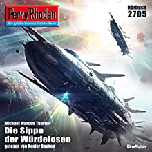 Die Sippe der Würdelosen (Perry Rhodan 2705) Audiobook by Michael Marcus Thurner Narrated by Renier Baaken