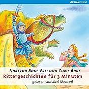 Rittergeschichten für 3 Minuten | Nortrud Boge-Erli, Chris Boge
