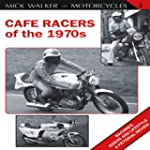 Cafe Racers of the 1970s: Machines, R...
