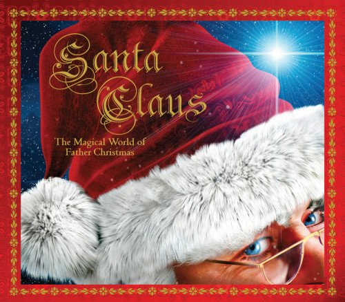 Santa Claus: The Magical World of Father Christmas
