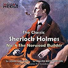The Norwood Builder  by Sir Arthur Conan Doyle Narrated by Sir John Gielgud, Sir Ralph Richardson