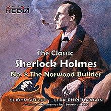 The Norwood Builder  by Sir Arthur Conan Doyle Narrated by Sir John Gielgud, Sir Ralph Richardson