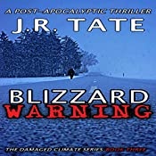Blizzard Warning: The Damaged Climate Series, Book 3 | J.R. Tate
