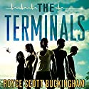 The Terminals: A Novel (       UNABRIDGED) by Royce Scott Buckingham Narrated by Raviv Ullman