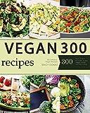 Vegan: Vegan Diet for Beginners: 300 Delicious Vegan Recipes (Vegan Diet, Vegan Cookbook, Vegan Recipes, Vegan Slow Cooker, Raw Vegan, Vegetarian, Smoothies) (English Edition)