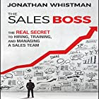 The Sales Boss: The Real Secret to Hiring, Training, and Managing a Sales Team Hörbuch von Jonathan Whistman Gesprochen von: Tim Andres Pabon