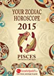 PISCES - Your Zodiac Horoscope 2015:...