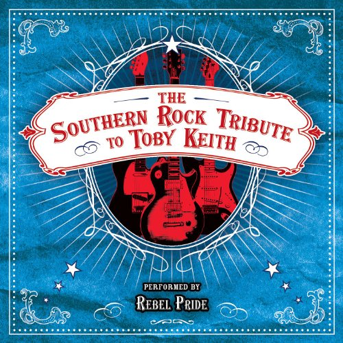 The Southern Rock Tribute to Toby Keith Performed by Rebel Pride