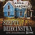 Szepty dziecinstwa | Anna Sakowicz