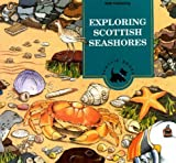 Exploring Scottish Seashore (Scothe Books-Children's Activity Book Series) (0114952728) by Baxter, John