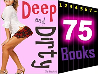 EROTICA: Deep and Dirty: 75 Books Mega Bundle Collection: Dirty Wife Hungry Girl Short Stories...