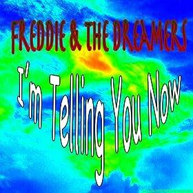 Freddie The Dreamers Im Telling You Now