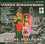 Empire Builders Jason Ringenberg