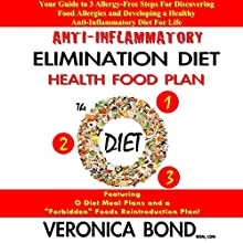 Anti-Inflammatory Elimination Diet Health Food Plan (The O Diet): Your Guide to 3 Allergy-Free Steps for Discovering Food Allergies and Developing a Healthy...Diet: Your Diet Plan, Book 1 Audiobook by Veronica Bond Narrated by Cherise Knapp