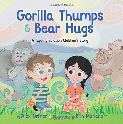 Gorilla Thumps and Bear Hugs: A Tapping Solution Children's Story (Bears Bears Bears compare prices)
