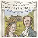 Love & Friendship: In Which Jane Austen's Lady Susan Vernon Is Entirely Vindicated Audiobook by Whit Stillman Narrated by Helen Johns, Matt Addis