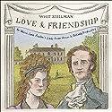 Love & Friendship: In Which Jane Austen's Lady Susan Vernon Is Entirely Vindicated Audiobook by Whit Stillman Narrated by Helen Johns, Matt Addis