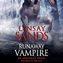 Runaway Vampire: An Argeneau Novel Audiobook by Lynsay Sands Narrated by Bebe Kaye