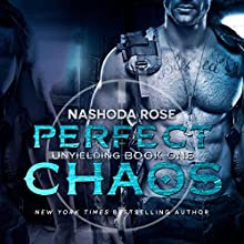 Perfect Chaos: Unyielding, Book 1 Audiobook by Nashoda Rose Narrated by Jack Dupont, Kas Vadim, Carly Robins