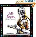 Jeff Bezos: King Of Amazon.Com (Techies)