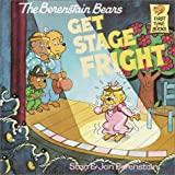The Berenstain Bears Get Stage Fright (First Time Books(R))