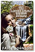 Mail Order Bride: The Rancher's Runaway Bride (Brave Frontier Brides Book 1)