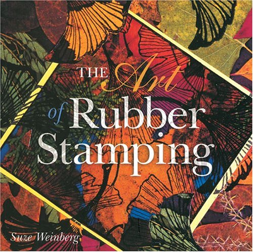 The Art of Rubber Stamping, Suze Weinberg