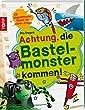 Achtung, die Bastelmonster kommen!: 28 abgefahrene Bastelideen f�r coole Jungs (kreativ.kompakt.kids)