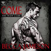 Come: The Fight Club, Book 1 | Becca Jameson