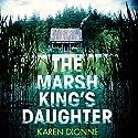 The Marsh King's Daughter Hörbuch von Karen Dionne Gesprochen von: Emily Rankin
