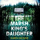 The Marsh King's Daughter Audiobook by Karen Dionne Narrated by Emily Rankin