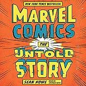 Marvel Comics: The Untold Story | [Sean Howe]