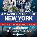 Amazing People of New York: Inspirational Stories | Charles Margerison,Katherine Smith (managing editor),Frances Corcoran (general editor),Lisa Moffatt (editor)