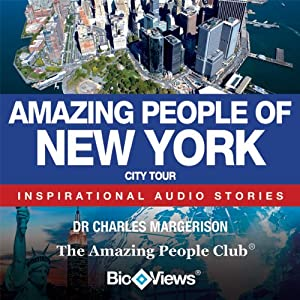 Amazing People of New York: Inspirational Stories | [Charles Margerison, Katherine Smith (managing editor), Frances Corcoran (general editor), Lisa Moffatt (editor)]