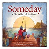 img - for Someday Is Not a Day of the Week book / textbook / text book