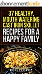 Cast Iron Skillet Recipes: 37 Healthy...