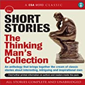 Short Stories: The Thinking Man's Collection | [Wilkie Collins, Edgar Wallace, Charles Dickens, John Buchan, F. Scott Fitzgerald, Mark Twain, Jerome K Jerome]