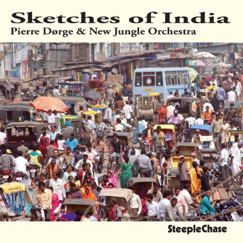 Sketches Of India by Pierre Dorge & New Jungle Orchestra